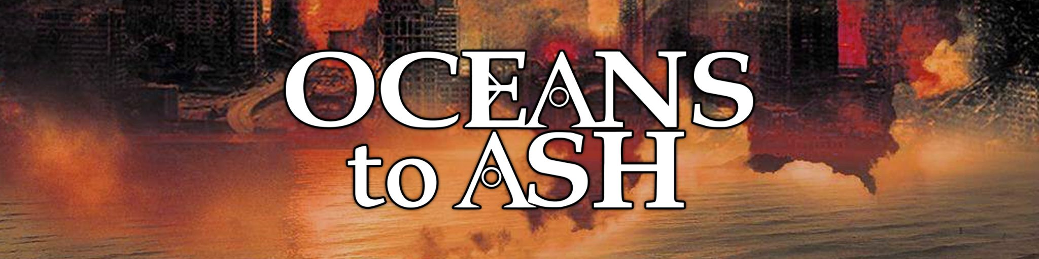Oceans to Ash